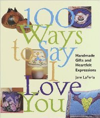 """100 Ways to Say """"I Love You"""" handmade projects"""