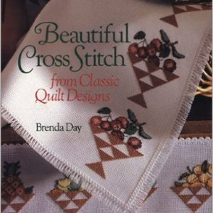 Beautiful Cross Stitch from Classic Quilt Designs Book